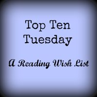 Top Ten Tuesday: Reading Wishlist