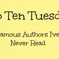 Top Ten Tuesday: Famous Authors I've Never Read