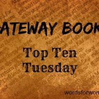 Gateway Drugs… I Mean Books: Top Ten Tuesday