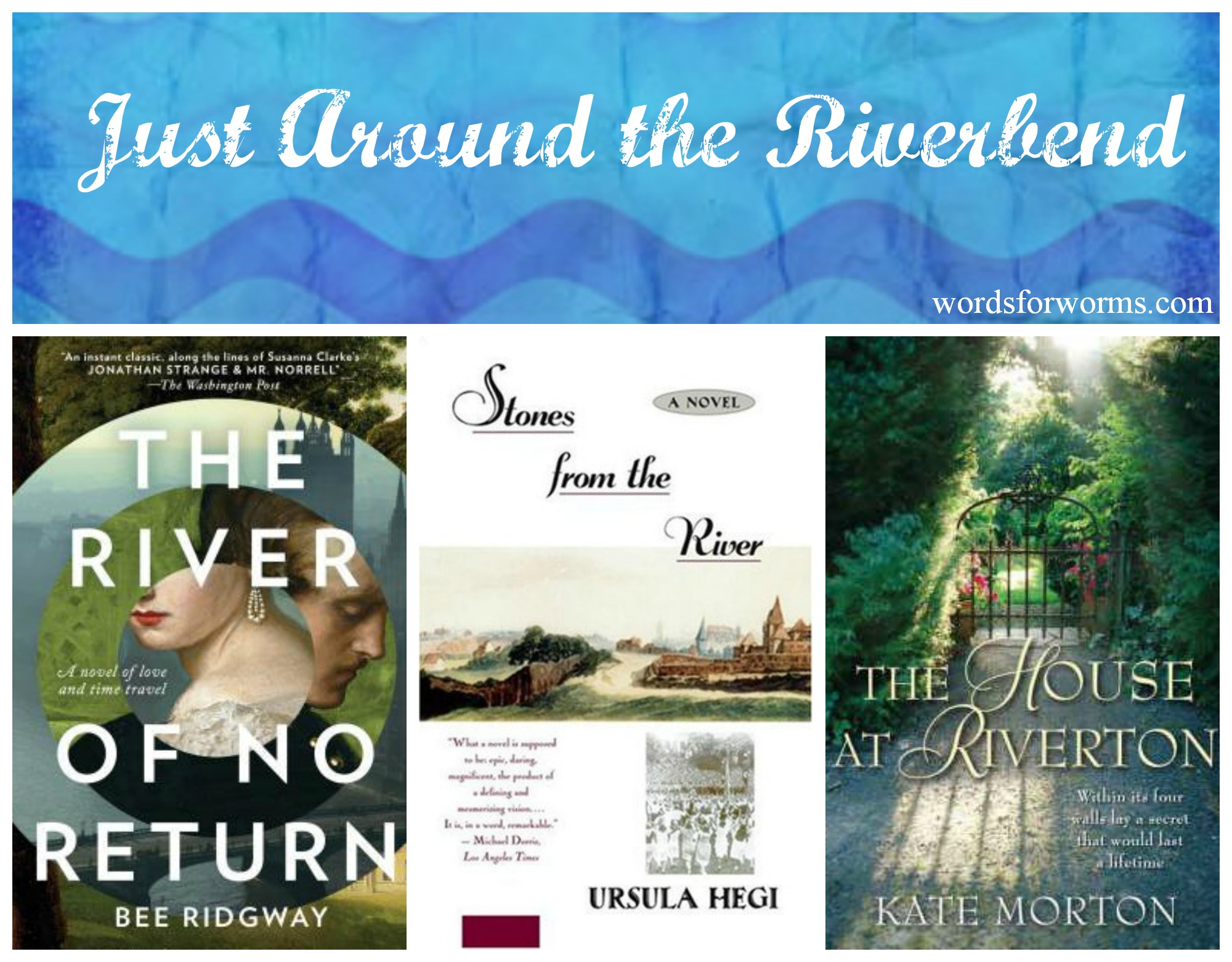 just around the riverbend