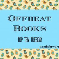 Offbeat Books: A Top Ten Tuesday List