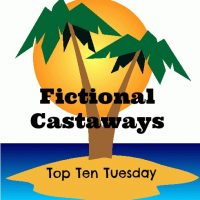 Fictional Castaways: Top Ten Tuesday