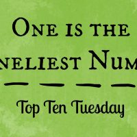 One is the Loneliest Number: Top Ten Tuesday