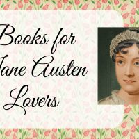 You've Read ALL THE AUSTEN. Now What?