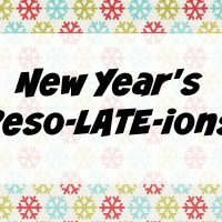 New Year's Reso-LATE-ions