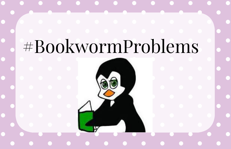 #bookwormproblems