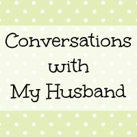 Conversations With My Husband: Crankypants