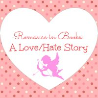 What I Love/Hate About Romances in Books