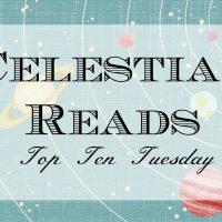 Celestial Reads: Top Ten Tuesday