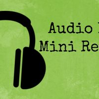 Audio Book Mini Reviews