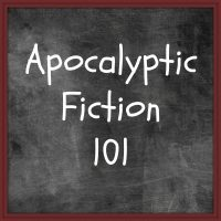 Apocalyptic Fiction 101