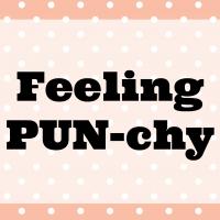 Feeling PUN-chy