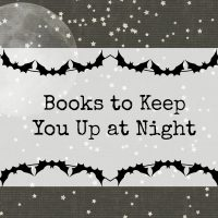 Scary Books That Kept Me Up At Night